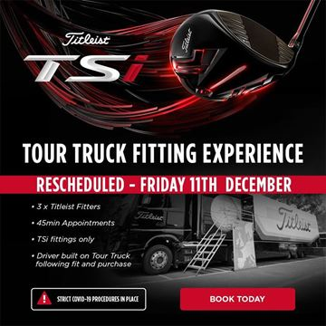 Titleist Tour Truck TSi Fitting Event Thursday 11th December